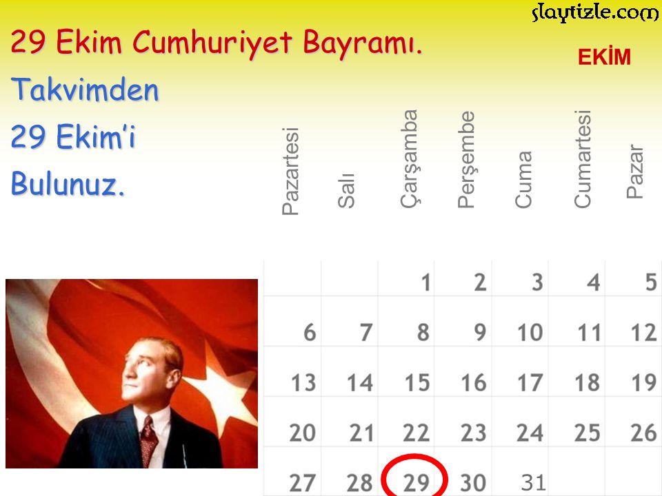 29 Ekim Cumhuriyet Bayramı. Takvimden 29 Ekim'i Bulunuz.