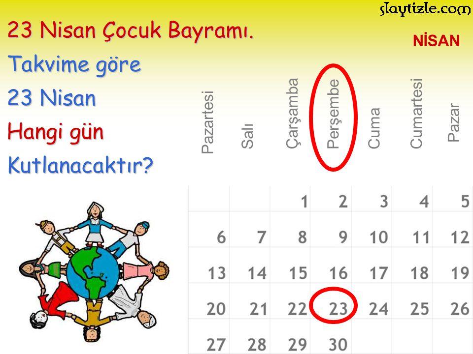 23 Nisan Çocuk Bayramı. Takvime göre 23 Nisan Hangi gün Kutlanacaktır