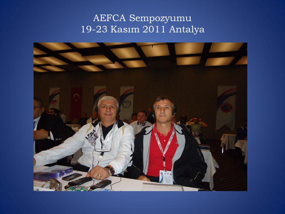 AEFCA Sempozyumu 19-23 Kasım 2011 Antalya