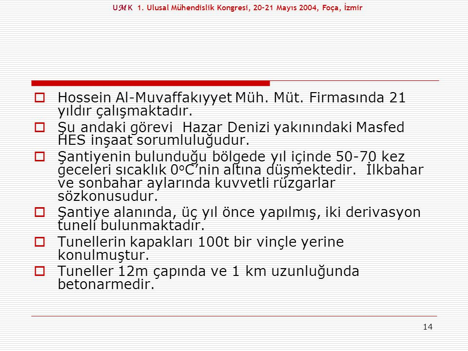 UM K 1. Ulusal Mühendislik Kongresi, 20-21 Mayıs 2004, Foça, İzmir