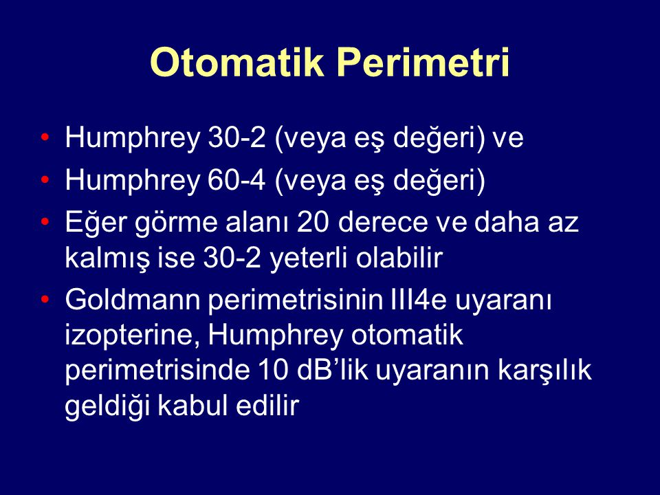 Otomatik Perimetri Humphrey 30-2 (veya eş değeri) ve