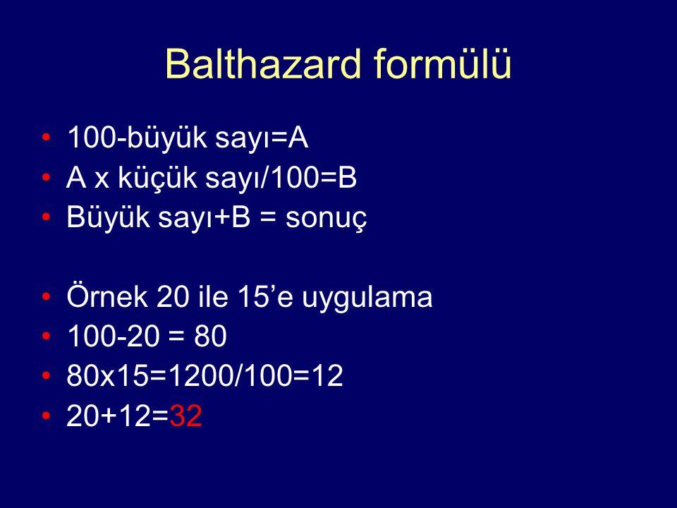 Balthazard formülü 100-büyük sayı=A A x küçük sayı/100=B