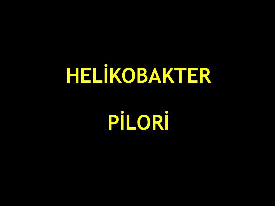 HELİKOBAKTER PİLORİ