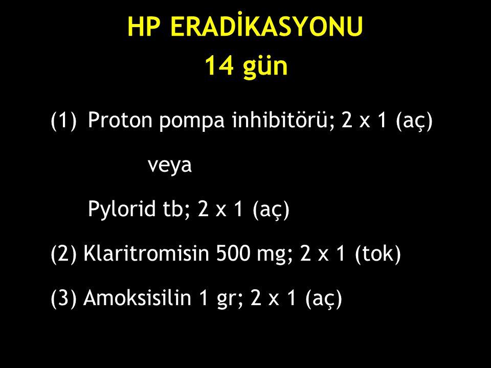 HP ERADİKASYONU 14 gün Proton pompa inhibitörü; 2 x 1 (aç) veya
