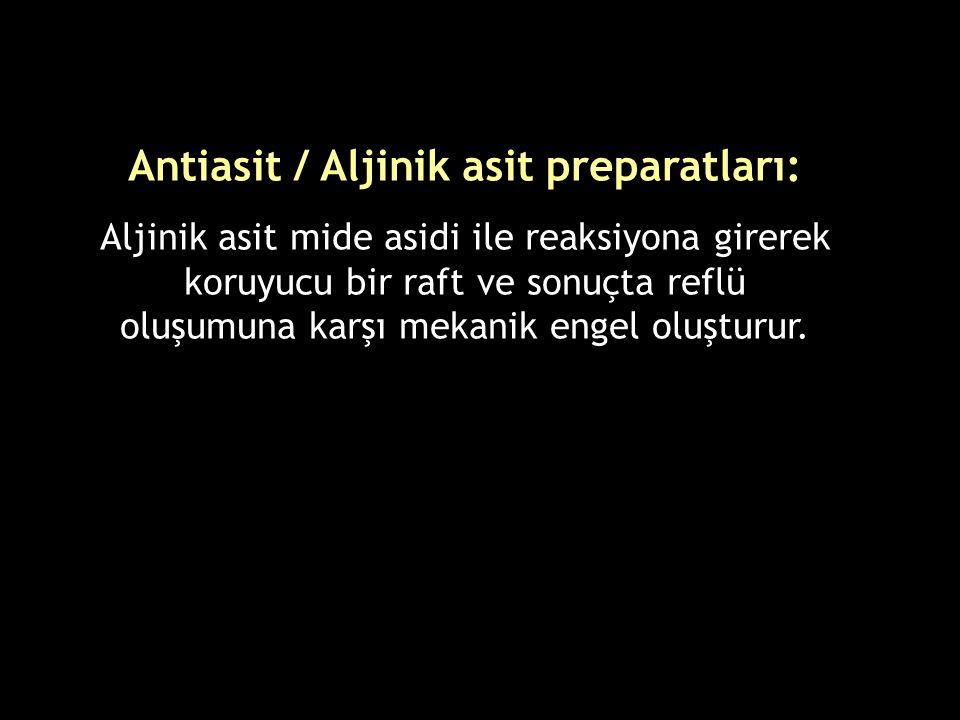 Antiasit / Aljinik asit preparatları: