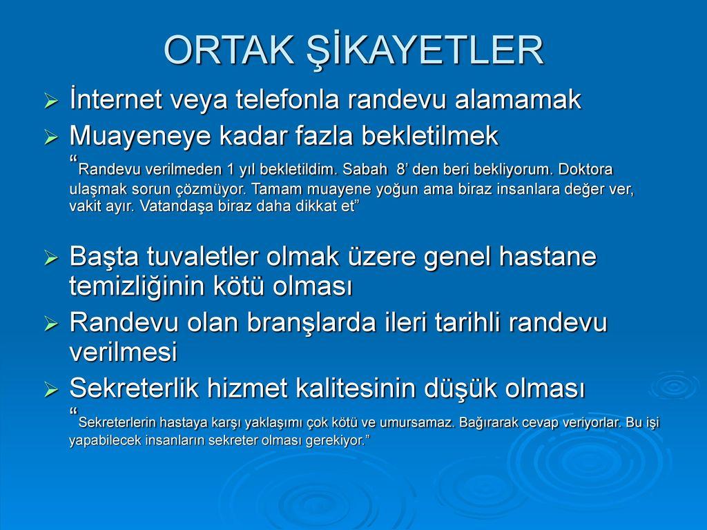 ORTAK ŞİKAYETLER İnternet veya telefonla randevu alamamak