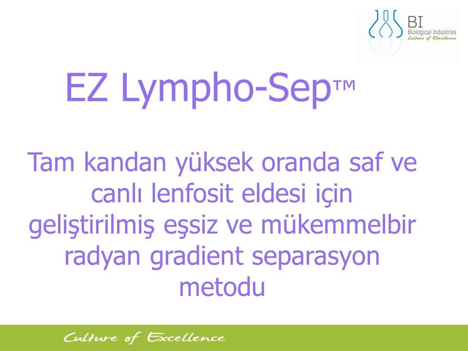 EZ Lympho-Sep™ Tam kandan yüksek oranda saf ve canlı lenfosit eldesi için geliştirilmiş eşsiz ve mükemmelbir radyan gradient separasyon metodu.