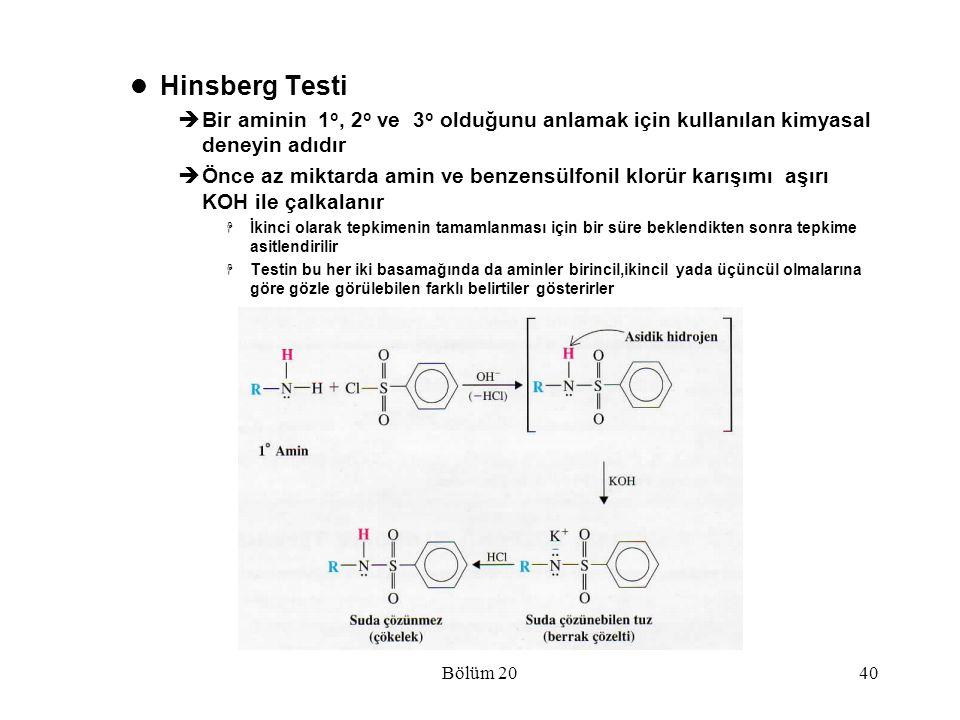 Hinsberg Testi Bir aminin 1o, 2o ve 3o olduğunu anlamak için kullanılan kimyasal deneyin adıdır.