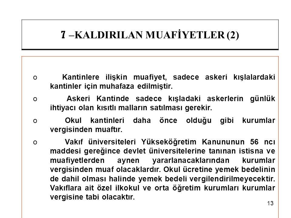 7 –KALDIRILAN MUAFİYETLER (2)