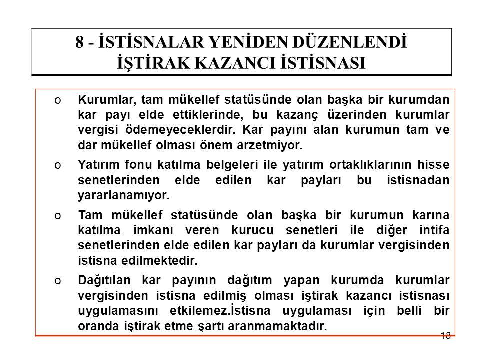 8 - İSTİSNALAR YENİDEN DÜZENLENDİ İŞTİRAK KAZANCI İSTİSNASI