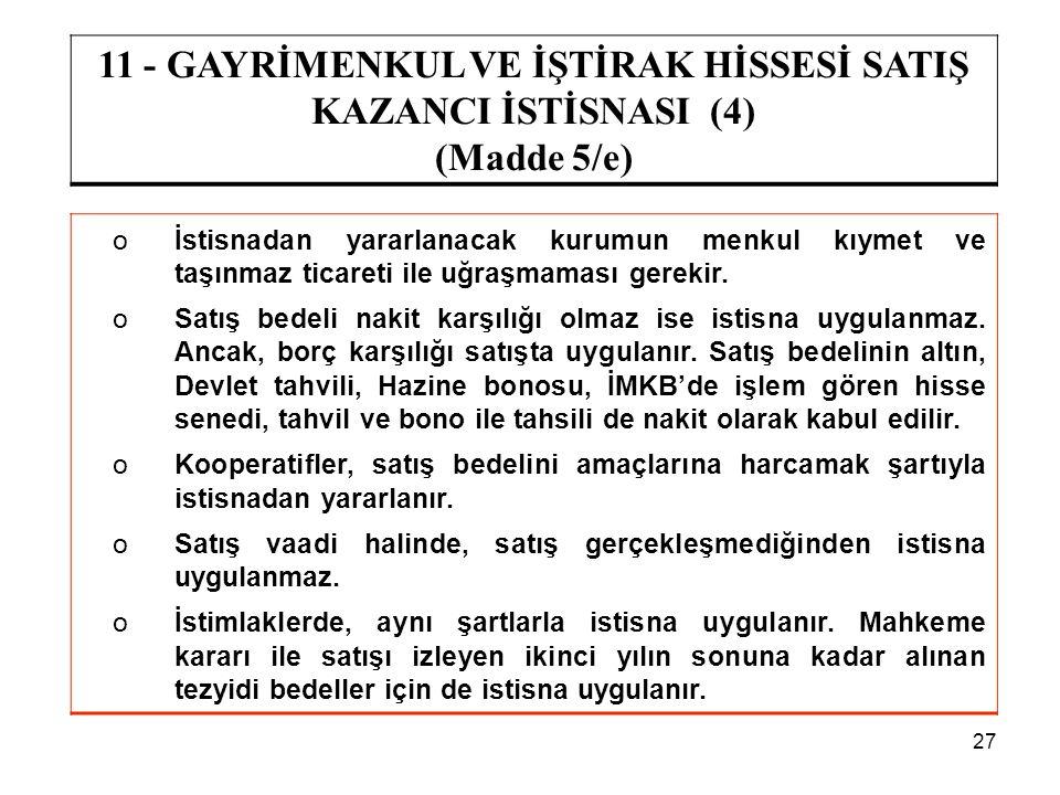 11 - GAYRİMENKUL VE İŞTİRAK HİSSESİ SATIŞ KAZANCI İSTİSNASI (4)