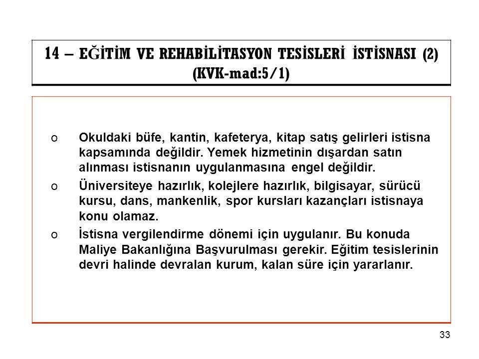 14 – EĞİTİM VE REHABİLİTASYON TESİSLERİ İSTİSNASI (2) (KVK-mad:5/1)