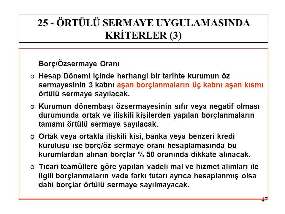 25 - ÖRTÜLÜ SERMAYE UYGULAMASINDA KRİTERLER (3)