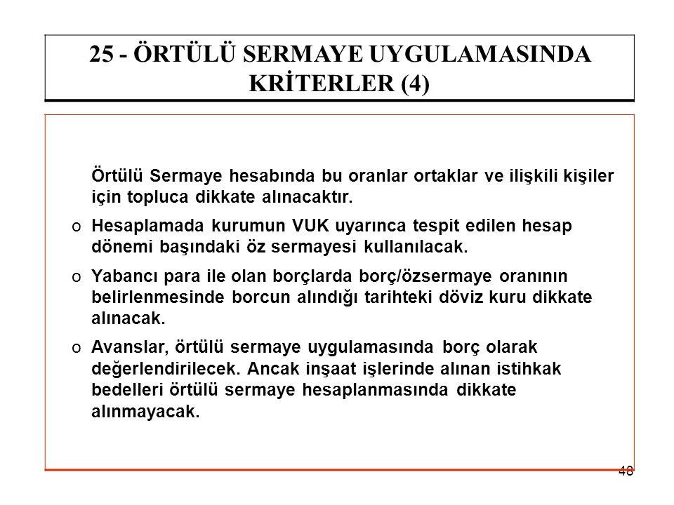 25 - ÖRTÜLÜ SERMAYE UYGULAMASINDA KRİTERLER (4)