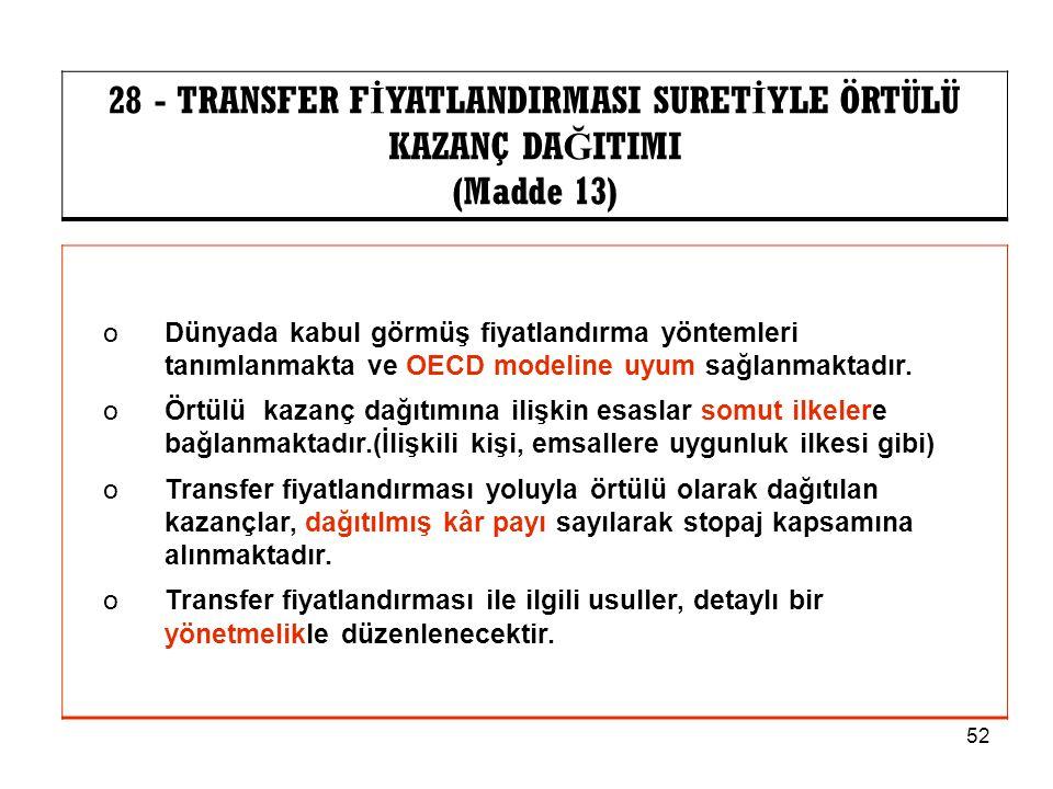 28 - TRANSFER FİYATLANDIRMASI SURETİYLE ÖRTÜLÜ KAZANÇ DAĞITIMI