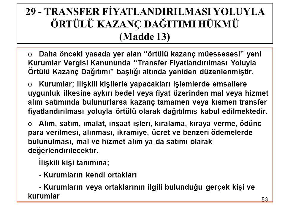 29 - TRANSFER FİYATLANDIRILMASI YOLUYLA ÖRTÜLÜ KAZANÇ DAĞITIMI HÜKMÜ