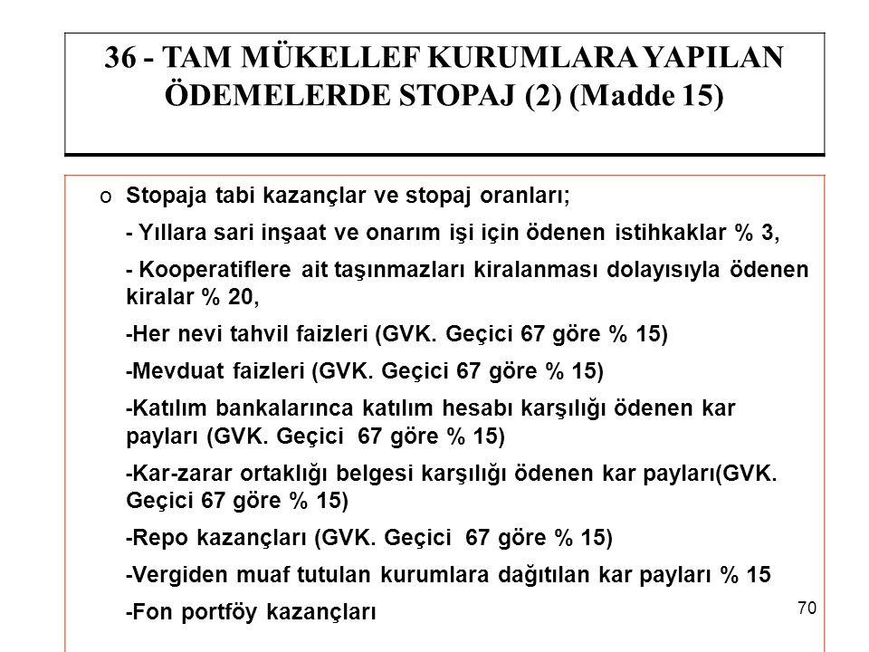36 - TAM MÜKELLEF KURUMLARA YAPILAN ÖDEMELERDE STOPAJ (2) (Madde 15)