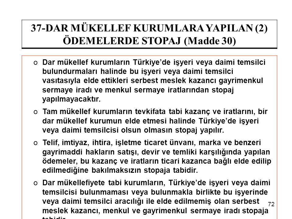 37-DAR MÜKELLEF KURUMLARA YAPILAN (2) ÖDEMELERDE STOPAJ (Madde 30)