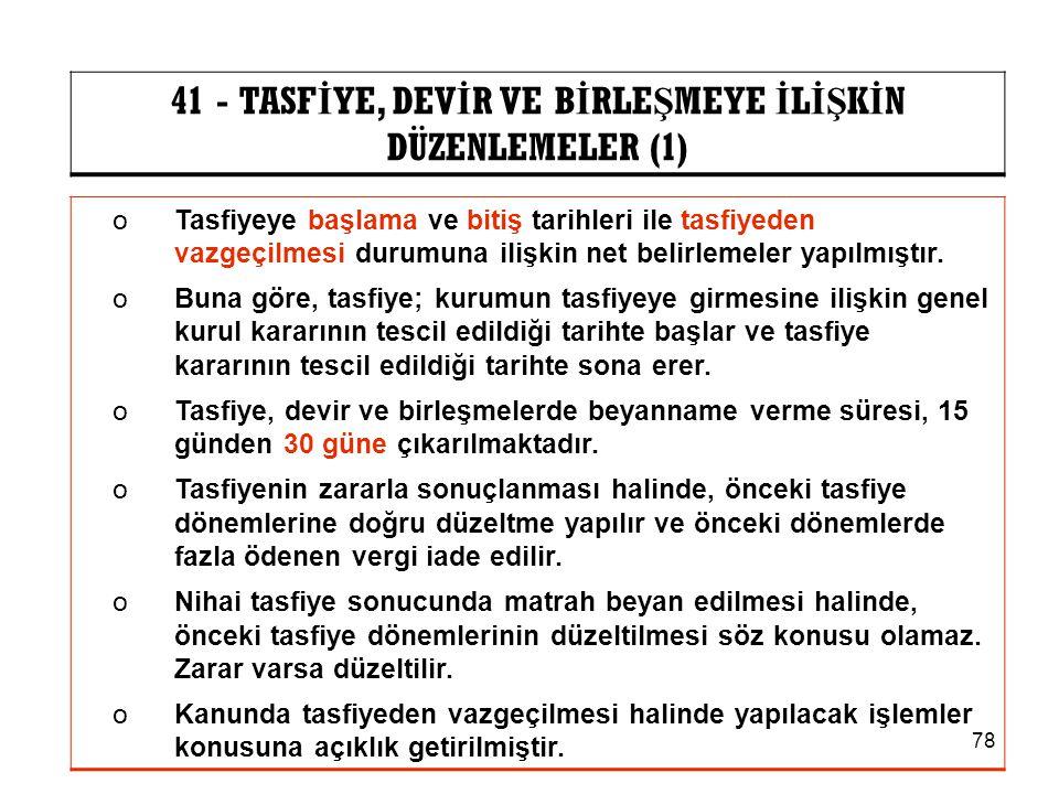 41 - TASFİYE, DEVİR VE BİRLEŞMEYE İLİŞKİN DÜZENLEMELER (1)