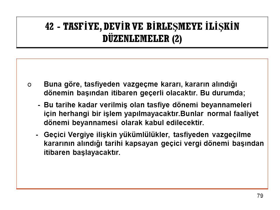 42 - TASFİYE, DEVİR VE BİRLEŞMEYE İLİŞKİN DÜZENLEMELER (2)