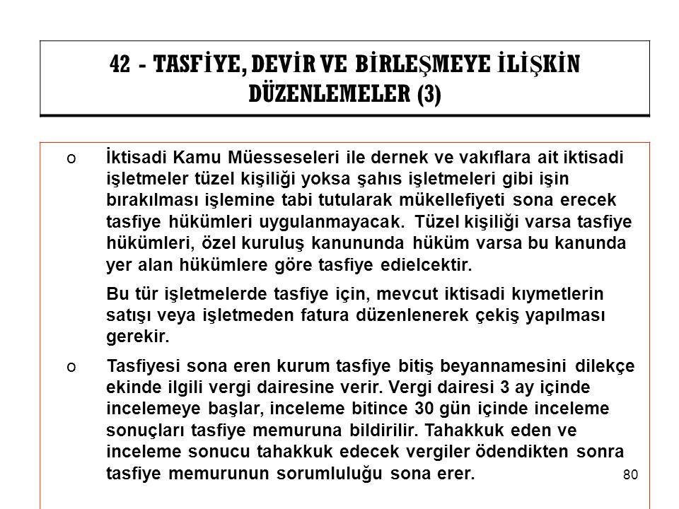 42 - TASFİYE, DEVİR VE BİRLEŞMEYE İLİŞKİN DÜZENLEMELER (3)