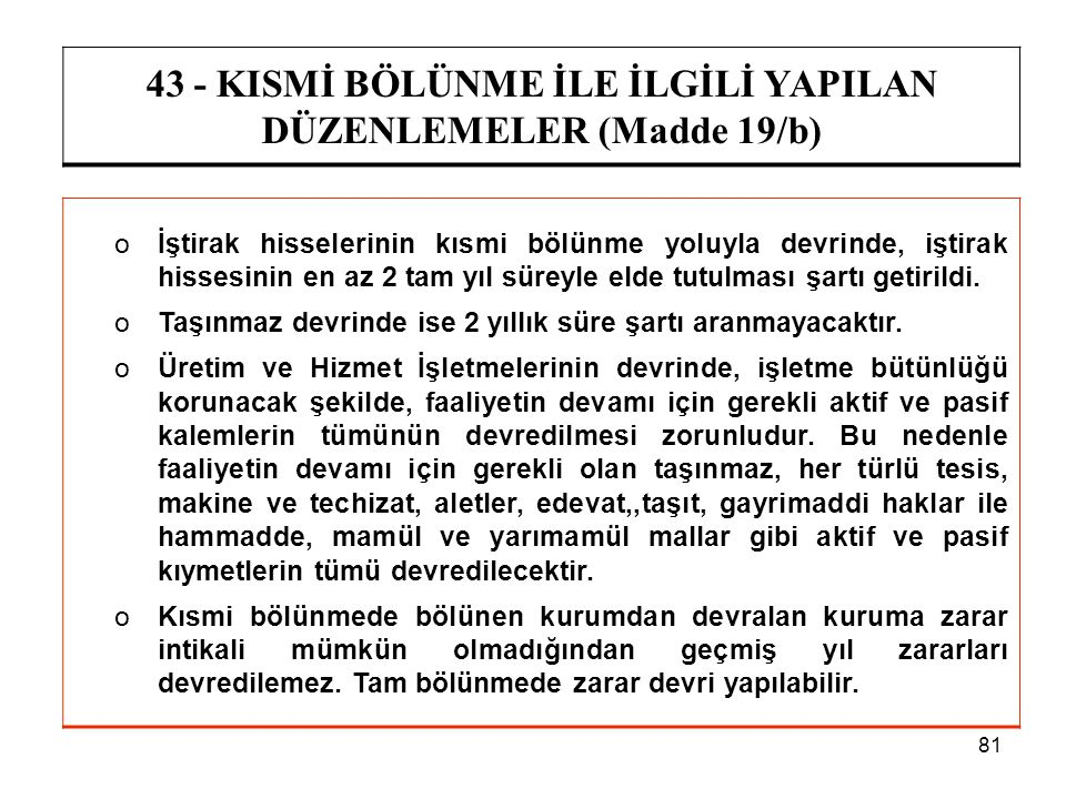 43 - KISMİ BÖLÜNME İLE İLGİLİ YAPILAN DÜZENLEMELER (Madde 19/b)