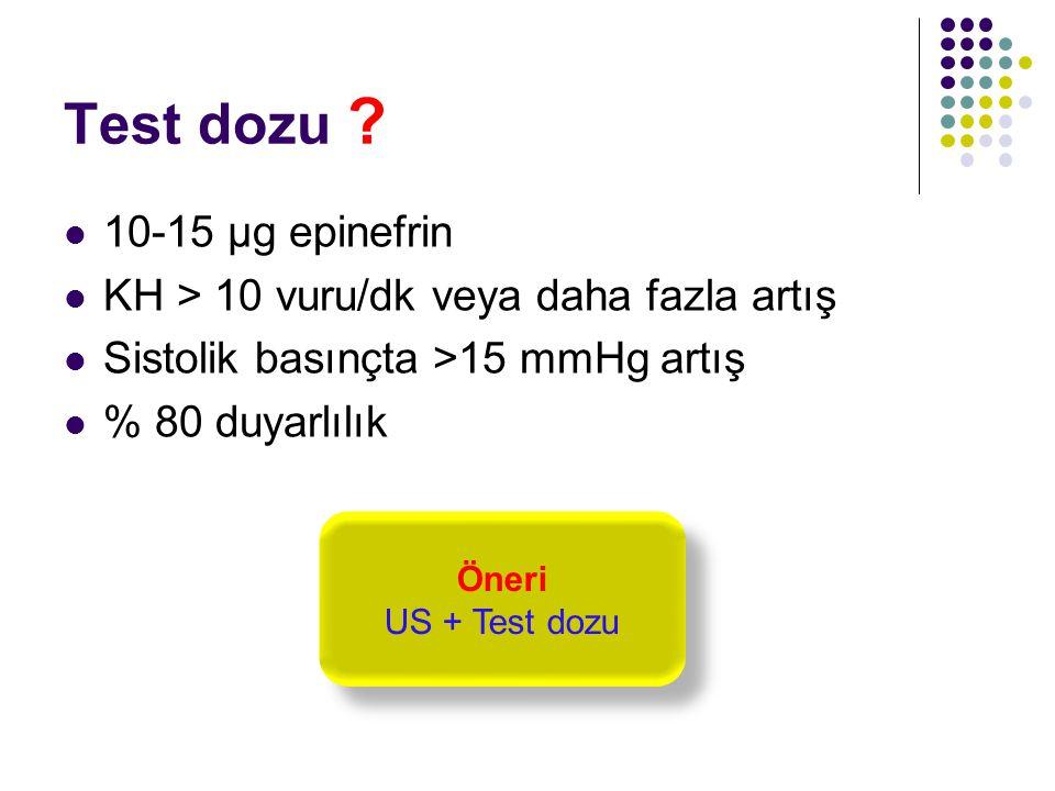 Test dozu 10-15 µg epinefrin