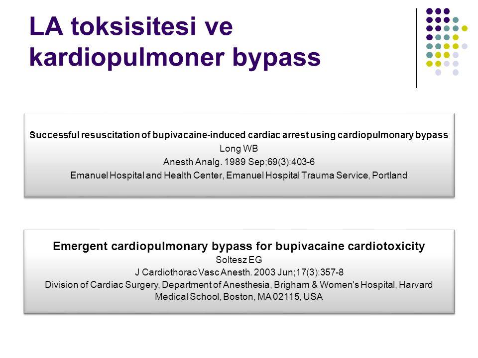 LA toksisitesi ve kardiopulmoner bypass