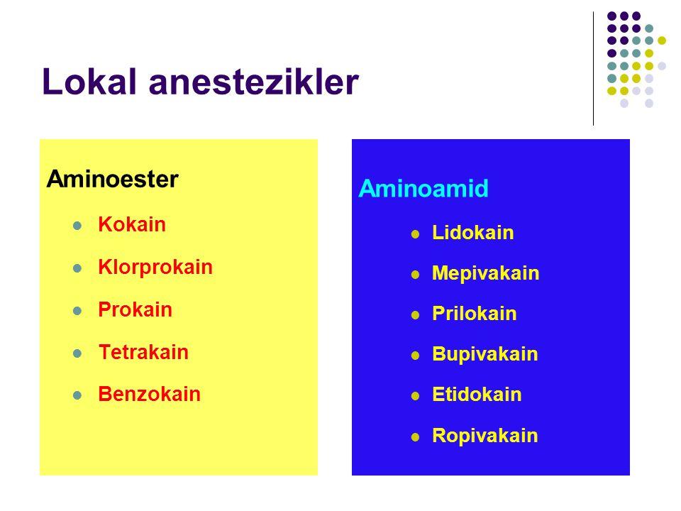 Lokal anestezikler Aminoester Aminoamid Kokain Klorprokain Prokain
