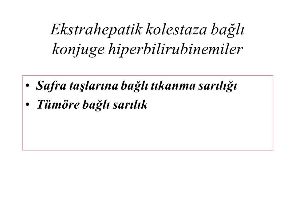 Ekstrahepatik kolestaza bağlı konjuge hiperbilirubinemiler