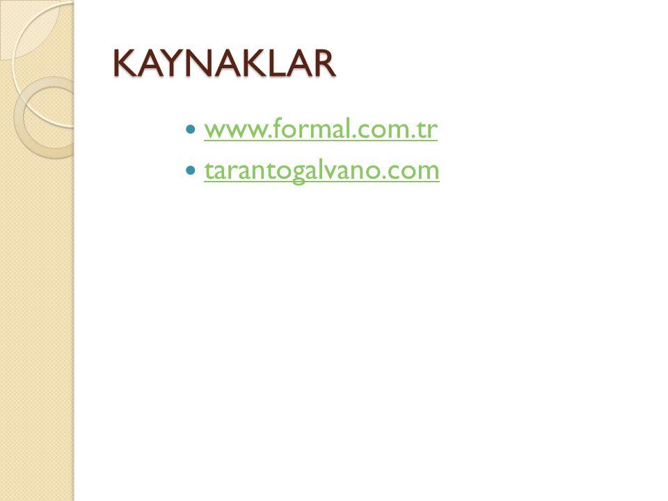 KAYNAKLAR www.formal.com.tr tarantogalvano.com