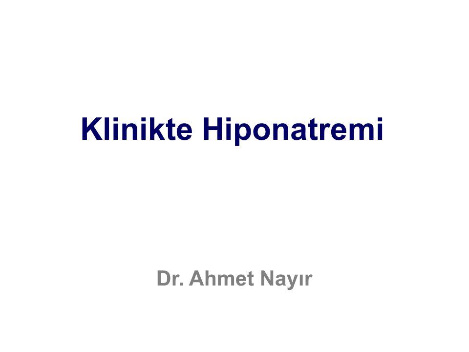 Klinikte Hiponatremi Dr. Ahmet Nayır