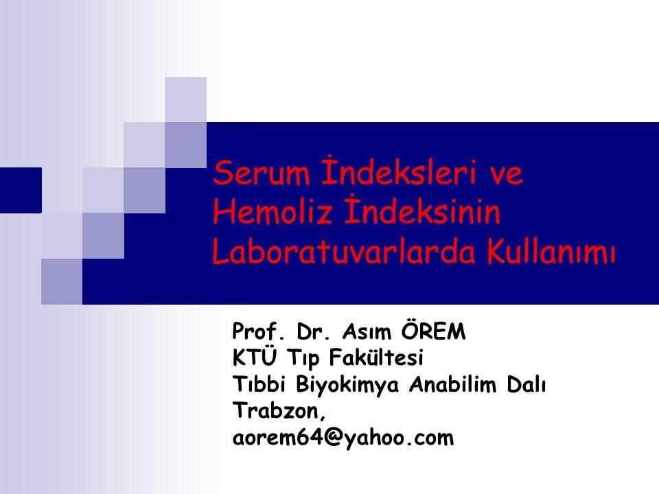 Serum İndeksleri ve Hemoliz İndeksinin Laboratuvarlarda Kullanımı