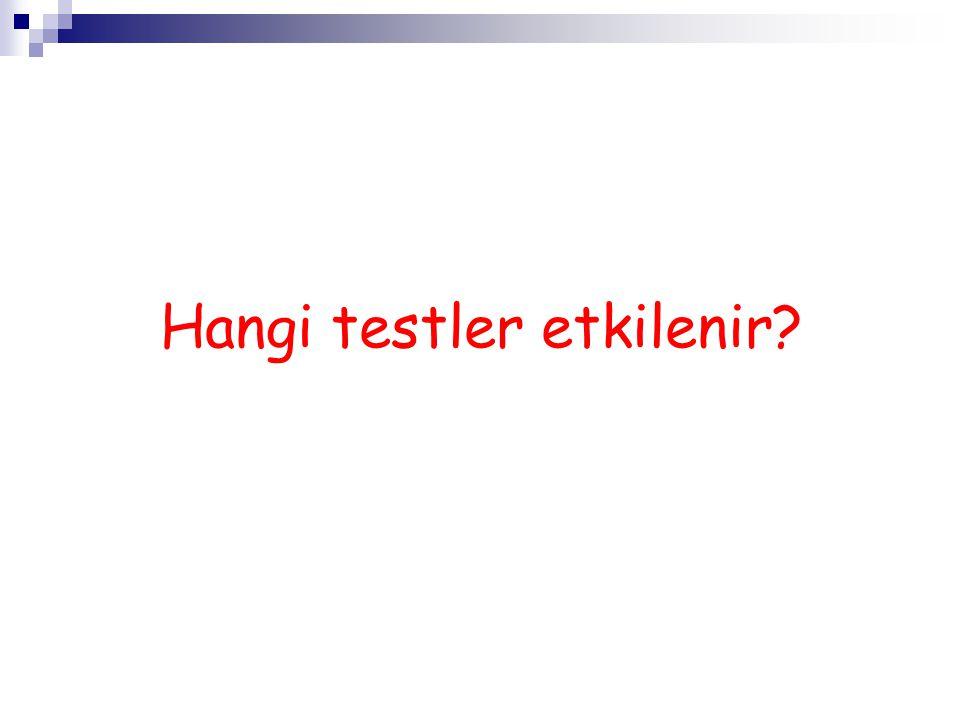 Hangi testler etkilenir