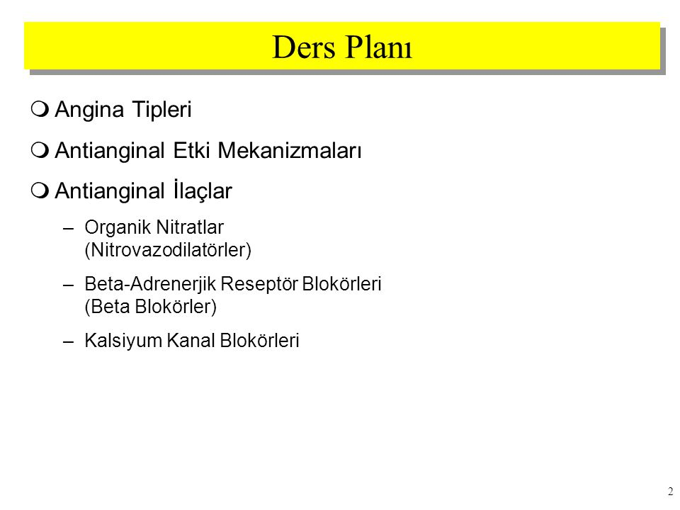 Ders Planı Angina Tipleri Antianginal Etki Mekanizmaları