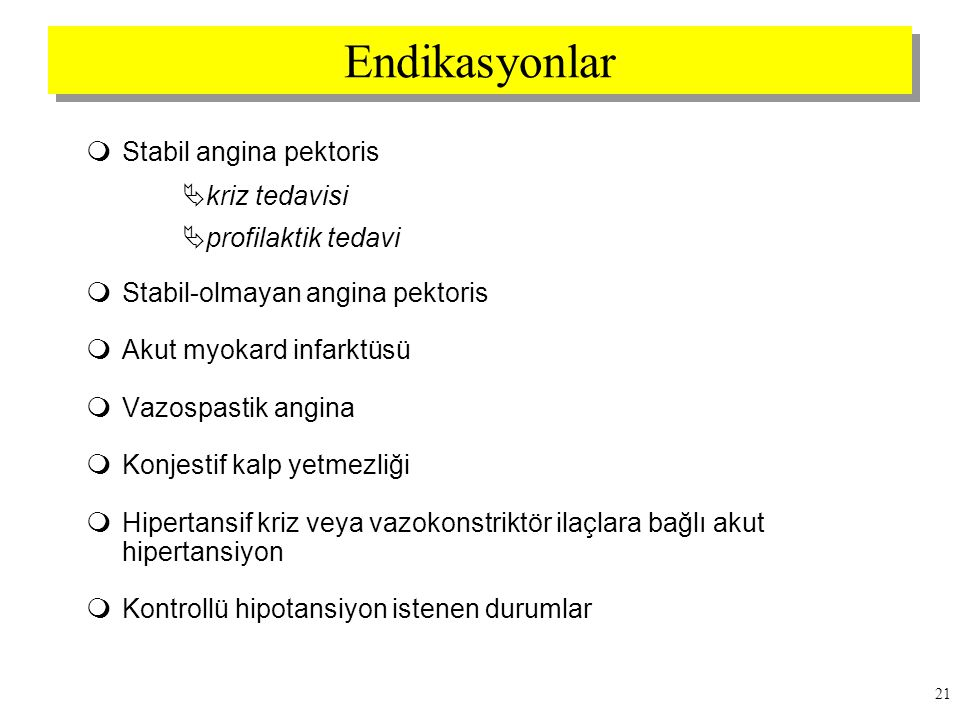 Endikasyonlar Stabil angina pektoris kriz tedavisi profilaktik tedavi