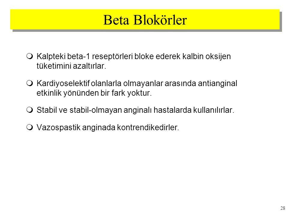 Beta Blokörler Kalpteki beta-1 reseptörleri bloke ederek kalbin oksijen tüketimini azaltırlar.