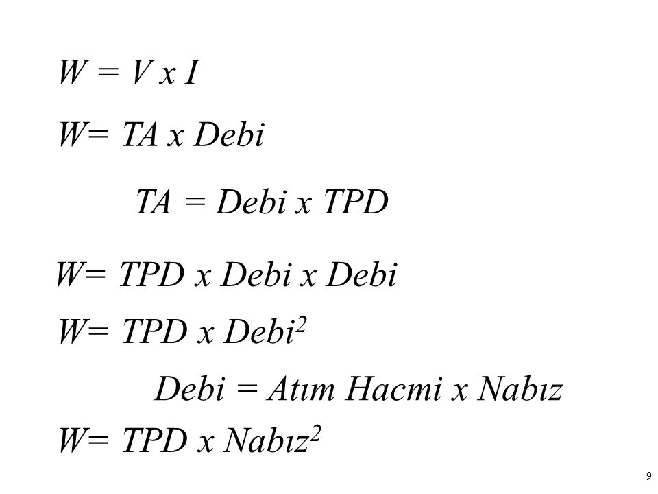 Debi = Atım Hacmi x Nabız W= TPD x Nabız2