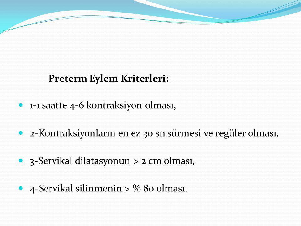 Preterm Eylem Kriterleri: