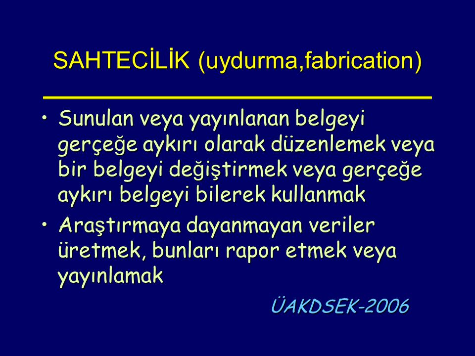 SAHTECİLİK (uydurma,fabrication)‏
