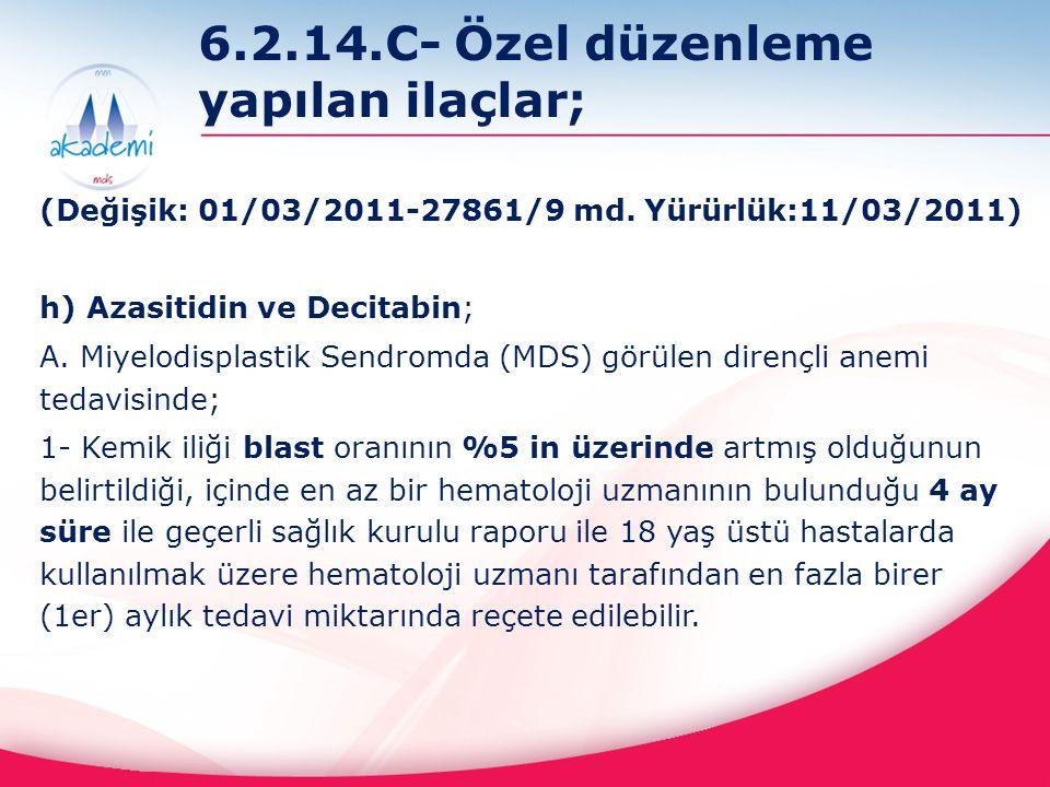6.2.14.C- Özel düzenleme yapılan ilaçlar;