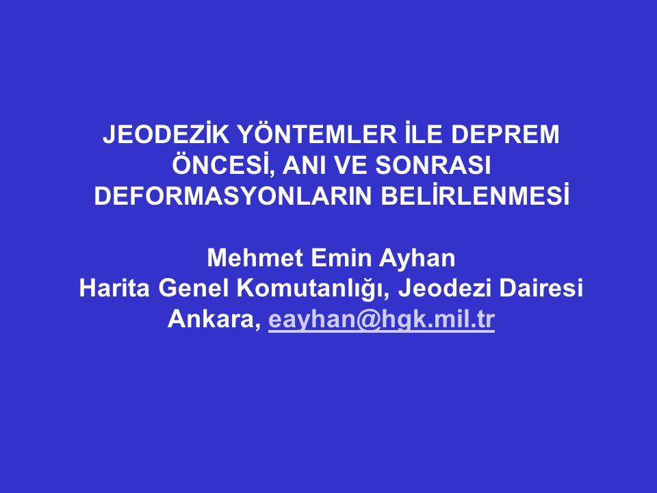 Harita Genel Komutanlığı, Jeodezi Dairesi Ankara, eayhan@hgk.mil.tr