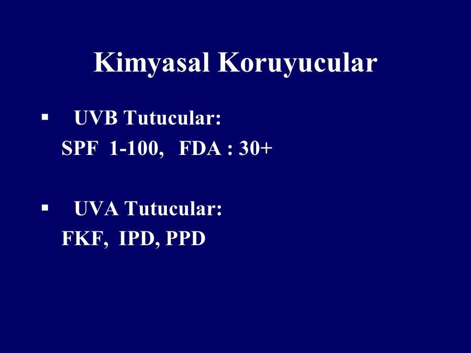 Kimyasal Koruyucular UVB Tutucular: SPF 1-100, FDA : 30+