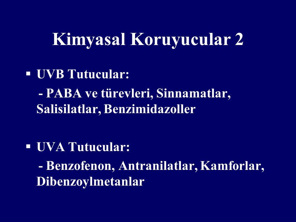 Kimyasal Koruyucular 2 UVB Tutucular: