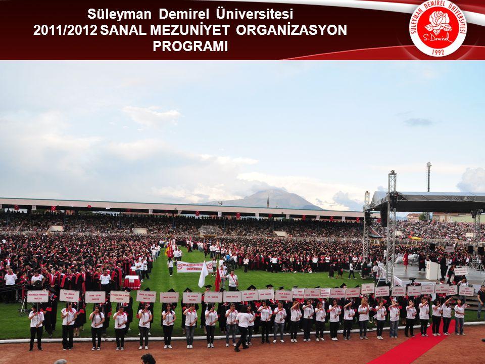 Süleyman Demirel Üniversitesi 2011/2012 SANAL MEZUNİYET ORGANİZASYON
