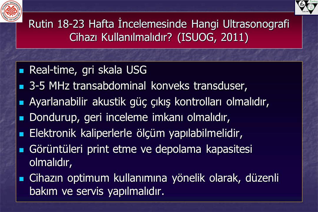 Rutin 18-23 Hafta İncelemesinde Hangi Ultrasonografi Cihazı Kullanılmalıdır (ISUOG, 2011)