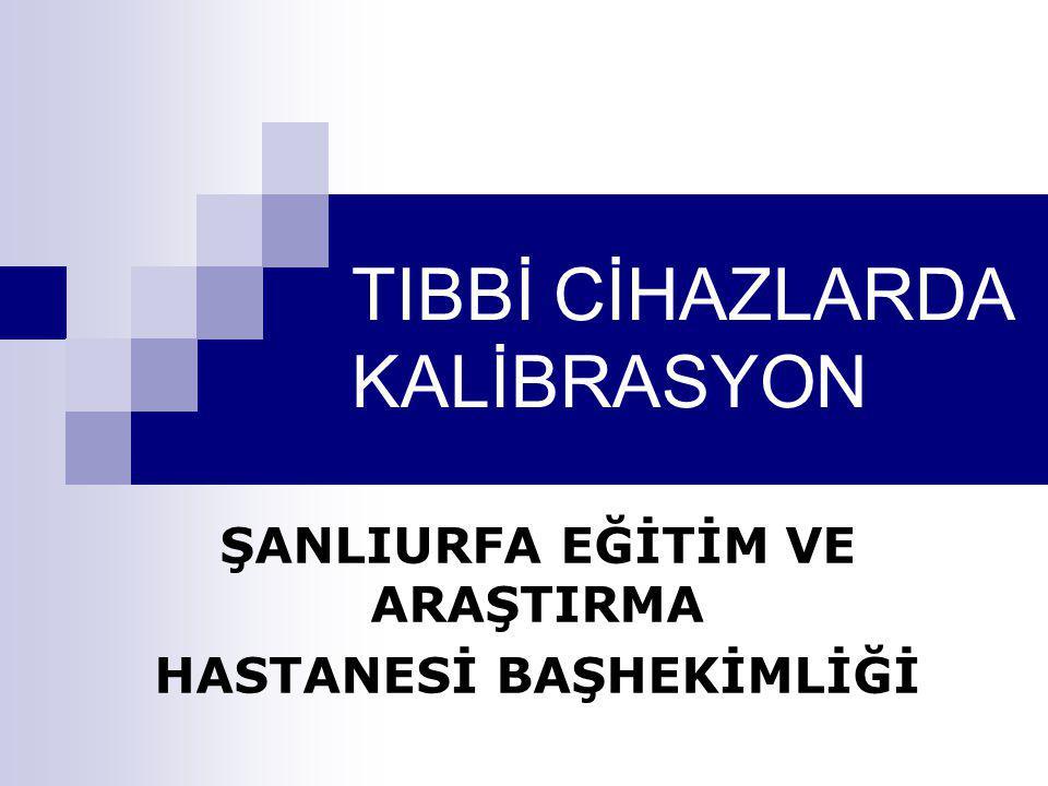 TIBBİ CİHAZLARDA KALİBRASYON