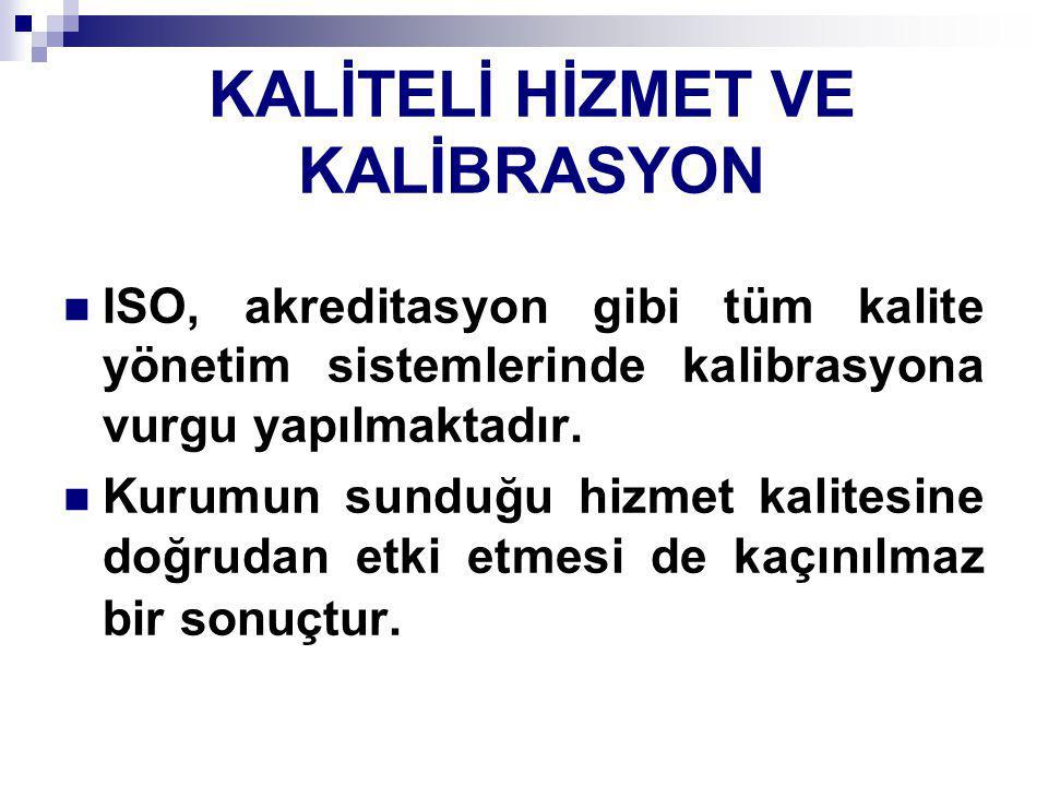 KALİTELİ HİZMET VE KALİBRASYON