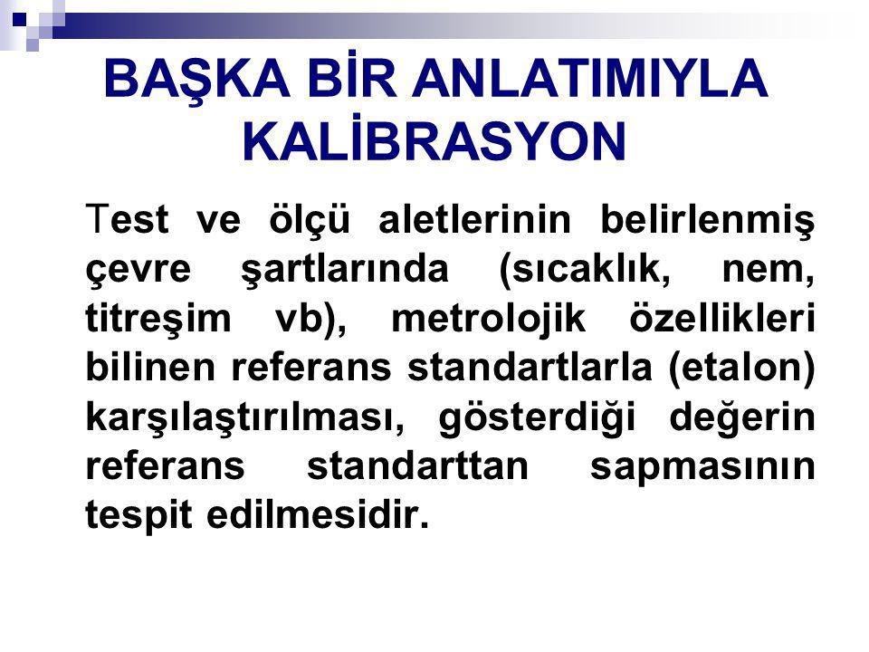 BAŞKA BİR ANLATIMIYLA KALİBRASYON