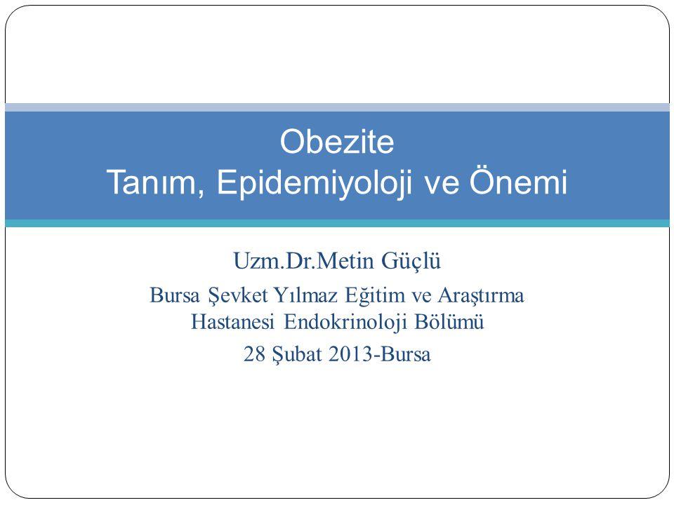 Obezite Tanım, Epidemiyoloji ve Önemi